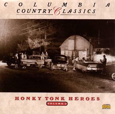 Columbia Country Classics, Vol. 2: Honky Tonk Heroes