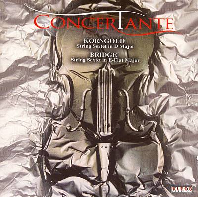Korngold, Bridge: String Sextets