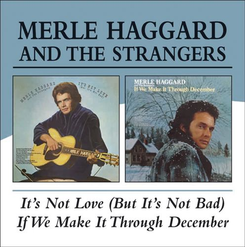 It's Not Love (But It's Not Bad)/If We Make It Through December