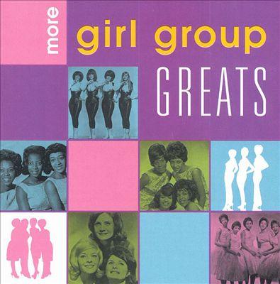 More Girl Group Greats [Rhino]