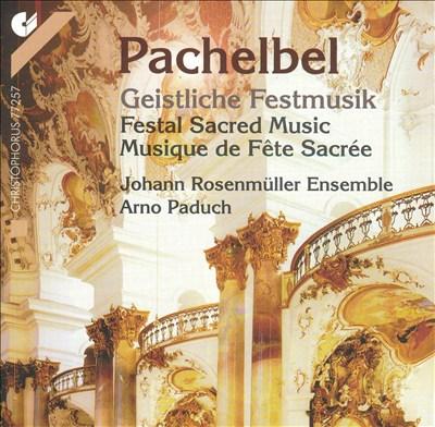 Pachelbel: Geistliche Festmusik (Festal Sacred Music)