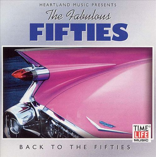 The Fabulous Fifties, Vol. 3: Back to the Fifties [Time Life]