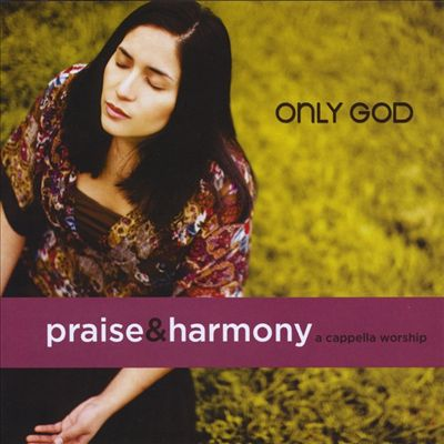 Only God: A Cappella Worship