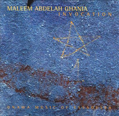 Invocation: Gnawa Music of Essaouira