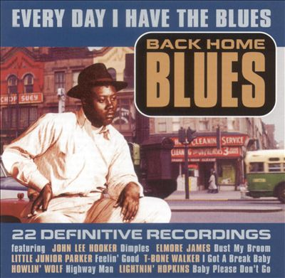 Back Home Blues: Every Day I Have the Blues
