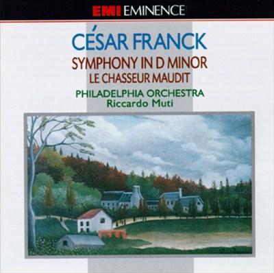César Franck: Symphony in D minor; Le Chasseur Maudit