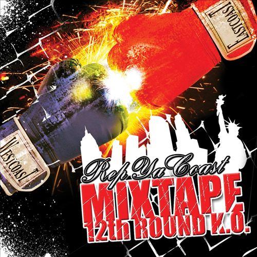 Rep Ya Coast Mix Tape 12th Round K.O.