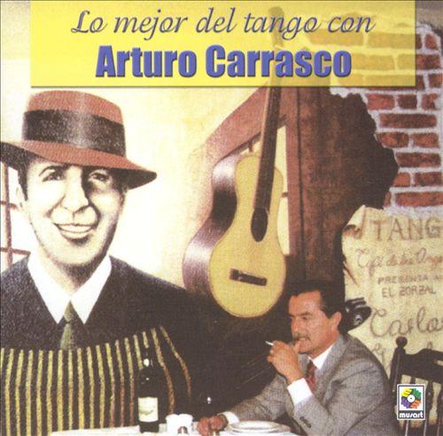 Lo Mejor Del Tango Con Arturo Carrasco