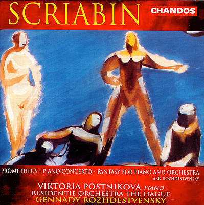Alexander Scriabin: Prometheus; Piano Concerto; Fantasy for Piano and Orchestra