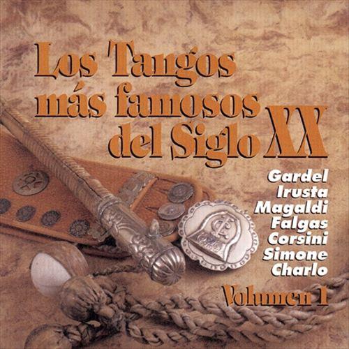 Los Tangos Mas Famosos del Siglo 20, Vol. 1