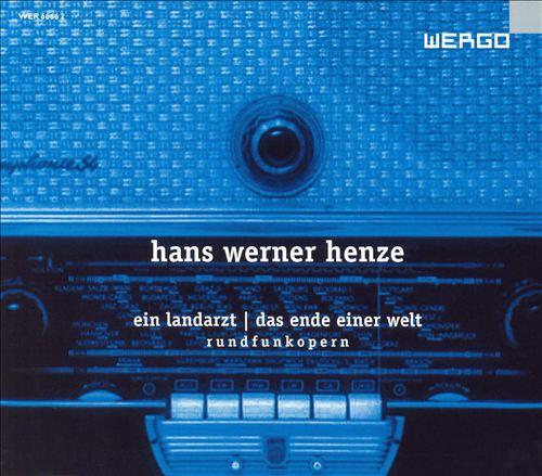 Hans Werner Henze: Ein Landarzt; Das Ende einer Welt - Rundfunkopern