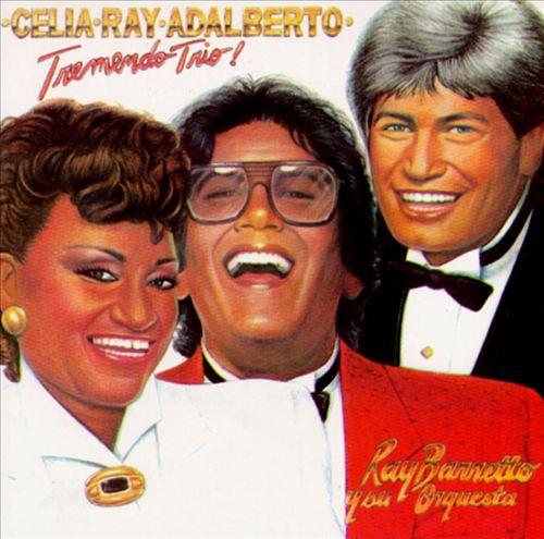 Tremendo Trio: Celia, Ray, Adalberto