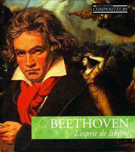 Beethoven: L'esprit de Liberté