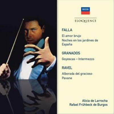 Falla: El Amor Brujo; Noces en los Jargines de España; Granados; Goyescas; Ravel: Alborada del graci