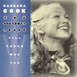 The Broadway Years: Till There Was You