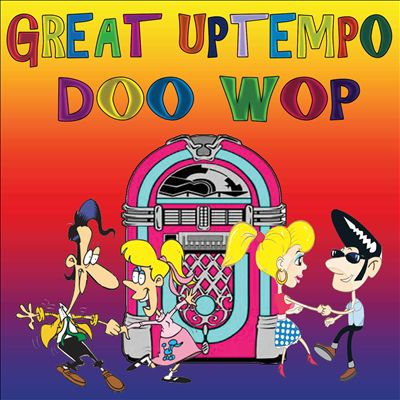 Great Uptempo Doo Wop