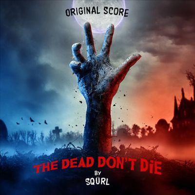 The Dead Don't Die [Original Soundtrack]