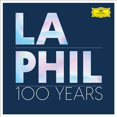 LA PHIL: 100 Years