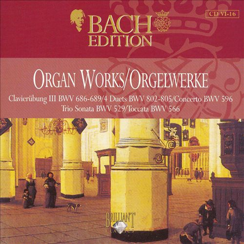 Bach Edition: Organ Works, Disc 16