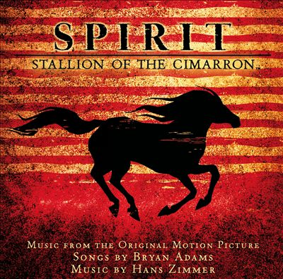 Spirit: Stallion of the Cimarron [Music from the Original Motion Picture]