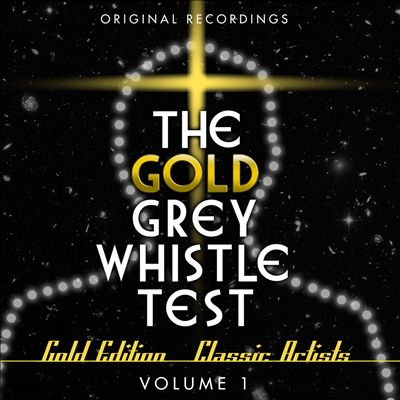 A Gold Grey Whistle Test