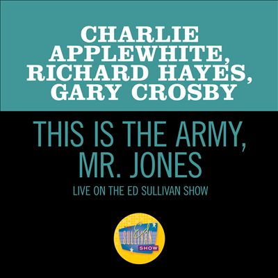 This Is the Army, Mr. Jones [Live on the Ed Sullivan Show, June 17, 1956]