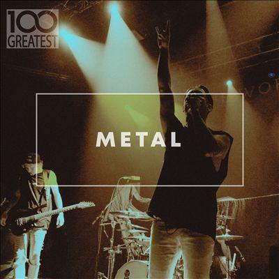 100 Greatest Metal (The Best Heavy Metal Tracks Ever)