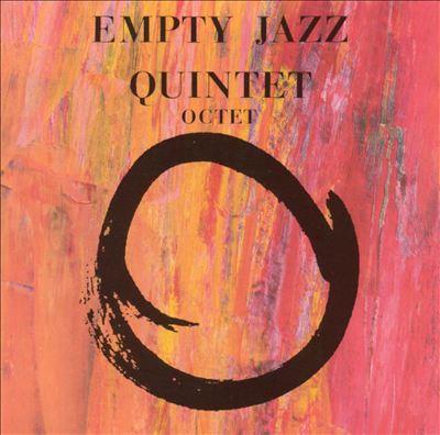 Empty Jazz Quintet & Octet