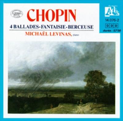 Chopin: 4 Ballades; Fantaisie; Berceuse