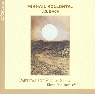 Kollontaj, Bach: Partitas for Violin Solo