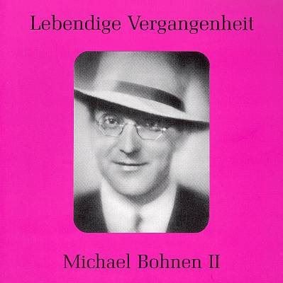 Lebendige Vergangenheit: Michael Bohnen 2
