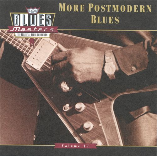 Blues Masters, Vol. 17: More Postmodern Blues