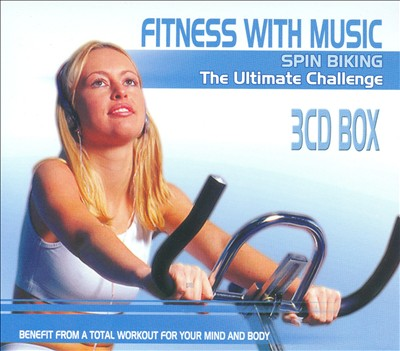 The Fitness With Music: Spin Biking: The Ultimate Challenge