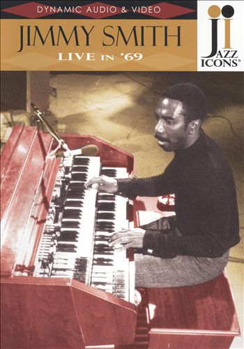 Jazz Icons: Jimmy Smith Live in '69