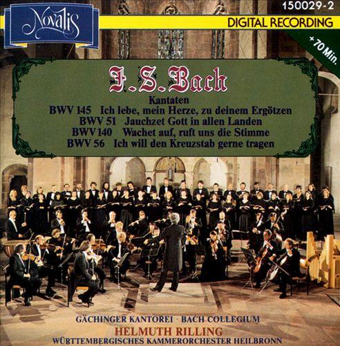 Bach: Cantatas BWV 145, 51, 140, 56