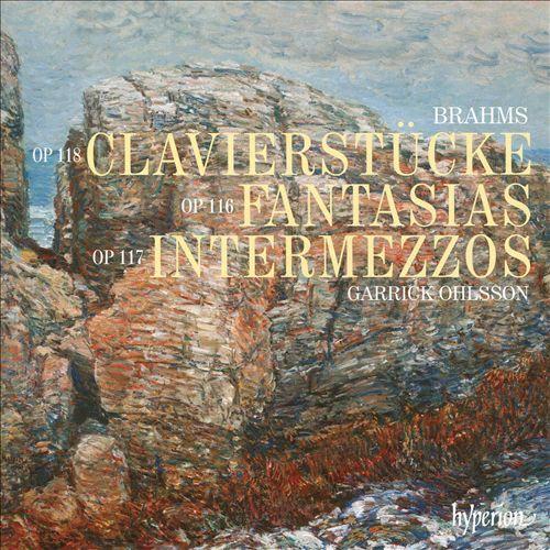 Brahms: Clavierstücke; Fantasias; Intermezzos