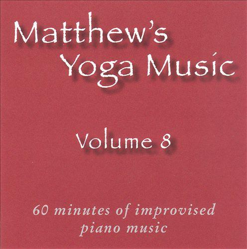 Matthew's Yoga Music, Vol. 8