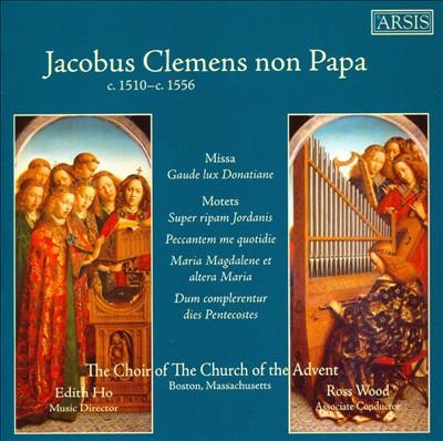 Jacobus Clemens non Papa: Missa Gaude lux Donatiane; Motets