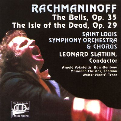 Rachmaninoff: The Bells, Op. 35; The Isle of the Dead, Op. 29