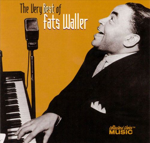 The Very Best of Fats Waller [Collectors' Choice]