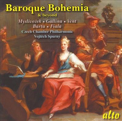 Baroque Bohemia & Beyond: Myslivecek, Gallina, Vent, Barta, Fiala