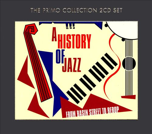 History of Jazz: From Basin Street to Bebop
