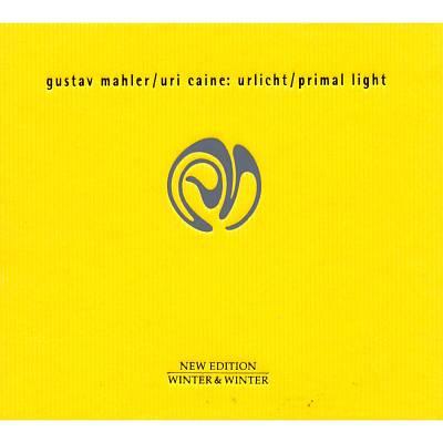 Mahler: Urlicht; Uri Caine: Primal Light