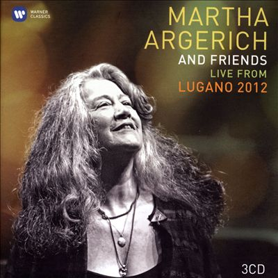 Martha Argerich and Friends: Live from Lugano 2012