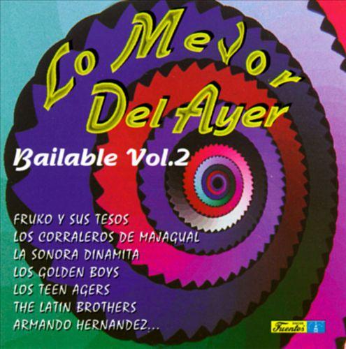 Lo Mejor del Ayer: Bailable, Vol. 2