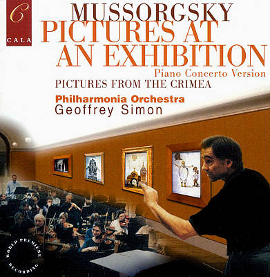 Modest Mussorgsky: Pictures at an Exhibition; Pictures from the Crimea