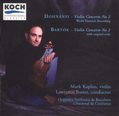 Dohnanyi: Violin Concerto No. 2; Bartók: Violin Concerto No. 2