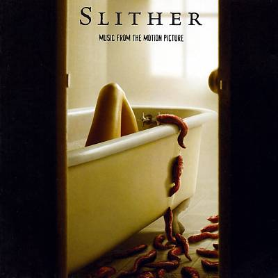Slither [Muisc from the Motion Picture]