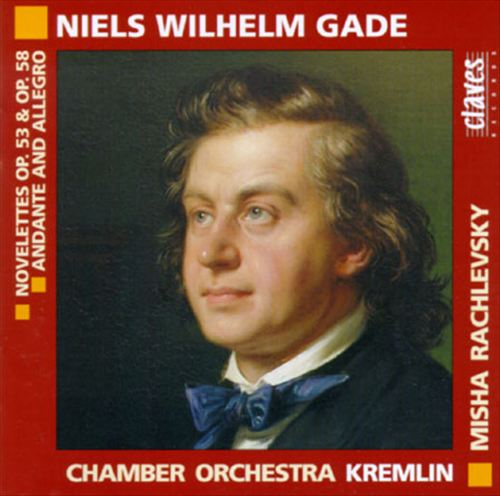 Niels Wilhelm Gade: Novelettes; Andante & Allegro