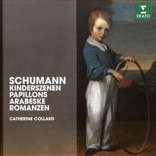 Schumann: Kinderszenen; Papillons; Arabeske; Romanzen
